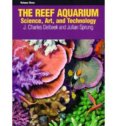 the-reef-aquarium-volume-three-science-art-and-technology-hardback-common