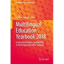 Multilingual Education Yearbook 2018: Internationalization, Stakeholders & Multilingual Education Contexts