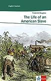 The Life of an American Slave: Englische Lektüre für das 5. Lernjahr. Gekürzt, mit Annotationen (Klett English Readers (Landeskunde))
