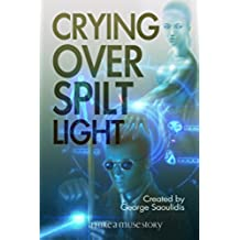 Crying Over Spilt Light: A God Complex Sci-Fi Story (Hire a Muse Book 1) (English Edition)