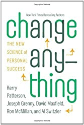 (CHANGE ANYTHING: THE NEW SCIENCE OF PERSONAL SUCCESS) BY Patterson, Kerry (Author) Hardcover Published on (04 , 2011)