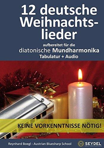 Harmonica Songbooks / 12 deutsche Weihnachtslieder: Für die diatonische Mundharmonika / Bluesharp - Tabulatur + Audio