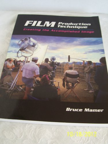 Film Production Technique: Creating the Accomplished Image (Wadsworth Series in Television and Film) by Bruce Mamer (1995-07-25)