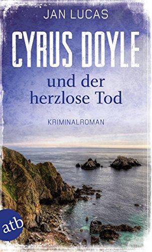 Cyrus Doyle und der herzlose Tod: Kriminalroman (Cyrus Doyle ermittelt 1)