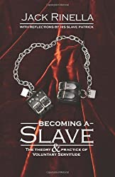 Becoming a Slave: The Theory & Practice of Voluntary Servitude