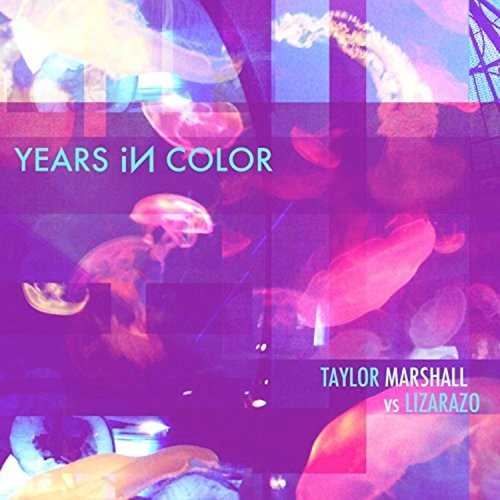 Years in Color (feat. Taylor Marshall)