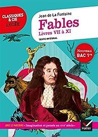 Fables de La Fontaine, Livres VII à XI : suivi du parcours « Imagination et pensée au XVIIe siècle » par Jean de La Fontaine
