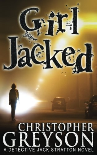 Girl Jacked: Volume 1 (A Jack Stratton Mystery) for sale  Delivered anywhere in UK