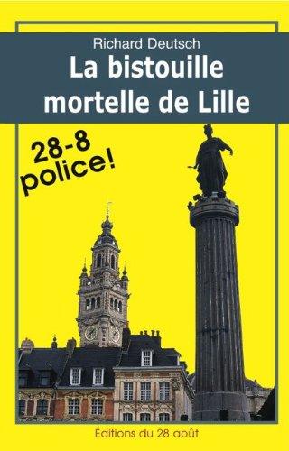 LA BISTOUILLE MORTELLE DE LILLE (Romans Policiers Rgionaux Gisserot t. 10)