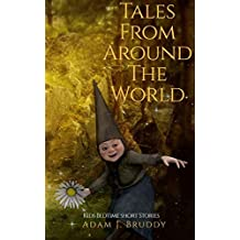 Tales From Around The World: Kids Bedtime Shorts Stories. (English Edition)