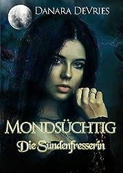 Mondsüchtig: Die Sündenfresserin (Dark Romance Erotik Liebesroman)