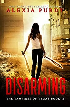 Disarming (The Vampires of Vegas Book II) (Reign of Blood 2) (English Edition) par [Purdy, Alexia]