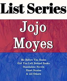 JOJO MOYES: SERIES READING ORDER: ME BEFORE YOU BOOKS, GIRL YOU ...