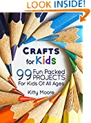 #2: Crafts For Kids (3rd Edition): 99 Fun Packed Projects For Kids Of All Ages! (Kids Crafts)