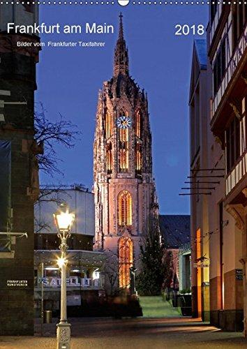 Frankfurt am Main 2018 Bilder vom Taxifahrer (Wandkalender 2018 DIN A2 hoch): Frankfurt am Main Bildkalender vom Frankfurter Taxifahrer Petrus ... Taxifahrer in Frankfurt am Main, Petrus