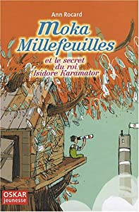"Afficher ""Moka Millefeuilles et le secret du roi Isidore Karamator"""