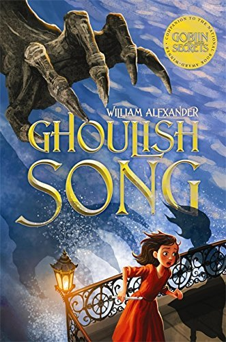 Ghoulish Song by William Alexander (2013-11-07)