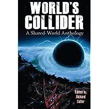 World's Collider: A Shared-World Anthology by Richard Salter (2012-07-13)