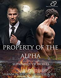 Property of the Alpha (Supremacy of Wolves Book 1)