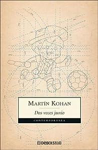 Dos veces junio par  Martín Kohan