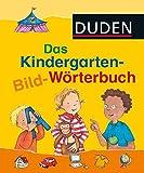 DUDEN Kinderwissen Kindergarten: Das Kindergarten-Bild-Wörterbuch