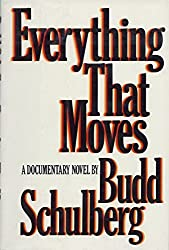 Everything That Moves / by Budd Schulberg