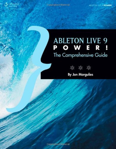 By Jon Margulies - Ableton Live 9 Power: The Comprehensive Guide (Com)