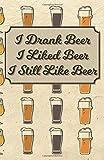 I Drank Beer I Liked Beer I Still Like Beer: 100 Beer Tasting Logbook | Craft Beer Journal |...