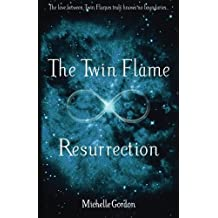 The Twin Flame Resurrection: Volume 6 (Earth Angel Series)