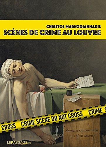 Scènes de crime au Louvre : une enquête criminartistique