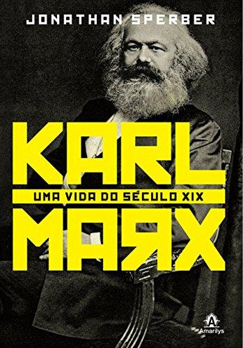 Karl Marx. Uma Vida do Sculo XIX (Em Portuguese do Brasil)