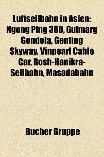 luftseilbahn-in-asien-ngong-ping-360-gulmarg-gondola-genting-skyway-vinpearl-cable-car-rosh-hanikra-