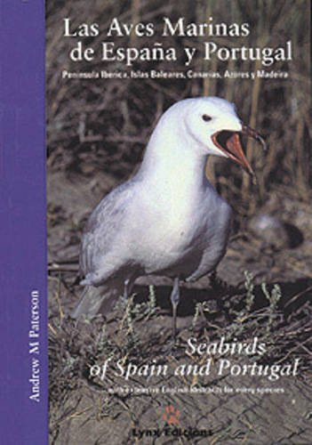 Las Aves Marinas de España y Portugal / Seabirds of Spain and Portugal: Las Aves Marinas De Espana Y Portugal (Descubrir la Naturaleza) por Andrew M. Paterson