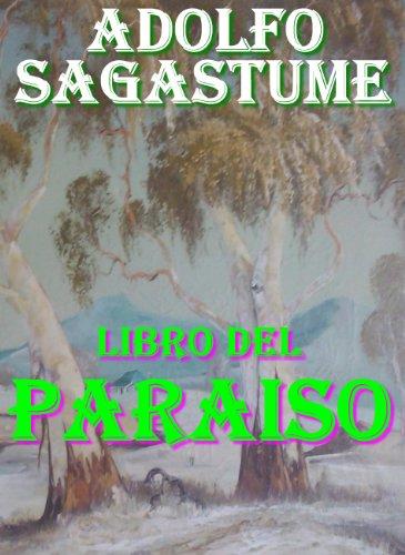 Libro del Paraíso por Adolfo Sagastume