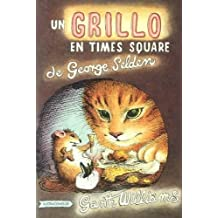 Un Grillo En Time Square: En Español (The Cricket in Times Square, Spanish Edition)