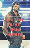 ALL TIME BEST WWE MEMES: WWE Funny LOL Wrestling Jokes and Memes Epic Super Sized Pack (Unofficial Parody): Can you Smell what the Memes is Cooking?