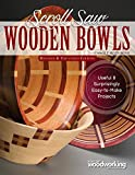 Scroll Saw Wooden Bowls, Revised & Expanded Edition: Useful & Surprising Easy-To-Make Projects