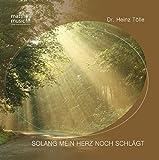 Solang Mein Herz Noch Schlägt - romantische Klaviermusik von Heinz Tölle inkl. Booklet mit allen 21 Gedichten