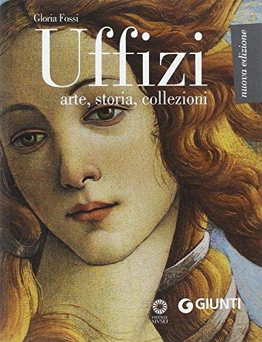 Uffizi. Arte, storia, collezioni