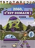 Image de 2060, C'est demain ! : Mode de vie, technologie, environnement