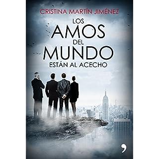 Descargar Los Amos Del Mundo Están Al Acecho Cristina Martín Jiménez Gratis