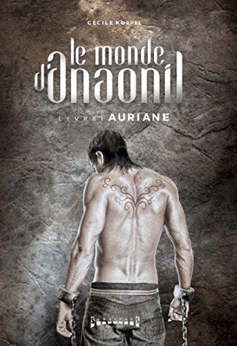 Le monde d'Anaonil, Tome 1 : Auriane par Cécile Koppel