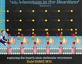 Ion Adventure In The Heartland:Exploring The Heart's Ionic -Molecular Microcosom -  - Vol.1