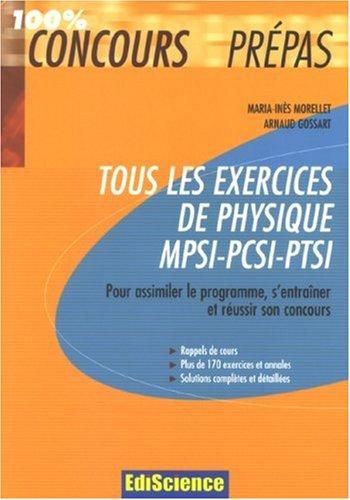 Tous les exercices de physique MPSI-PCSI-PTSI : Pour assimiler le programme et réussir son concours