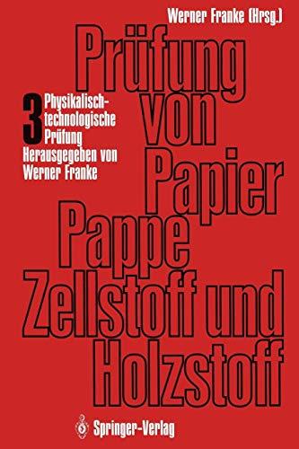 Prüfung von Papier, Pappe, Zellstoff und Holzstoff: Band 3 · Physikalisch-technologische Prüfung der Papierfaserstoffe