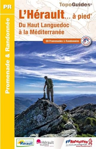 L'Hrault  pied, du Haut Languedoc  la Mditerrane : 69 promenades & randonnes