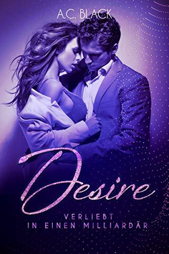 Desire - Verliebt in einen Milliardär -