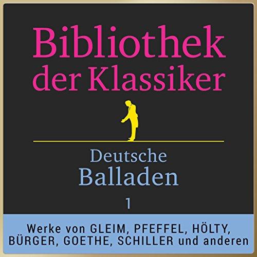 Deutsche Balladen, Teil 1: Bibliothek der Klassiker