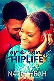 Love and Hiplife (English Edition)
