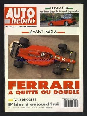 AUTO HEBDO [No 775] du 23/04/1991 - HONDA NSX - MODENE JUGE LA FERRARI JAPONAISE - AVANT IMOLA - FERRARI A QUITTE OU DOUBLE - TOUR DE CORSE
